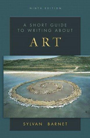 Una breve guía para escribir sobre el arte (The Short Guide Series)