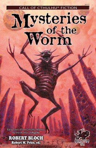 Misterios del gusano: veinte cuentos de Cthulhu Mythos de Roberto Bloch