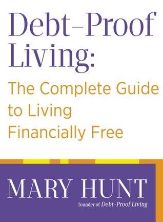 Vida a prueba de deudas: La guía completa para vivir financieramente gratis