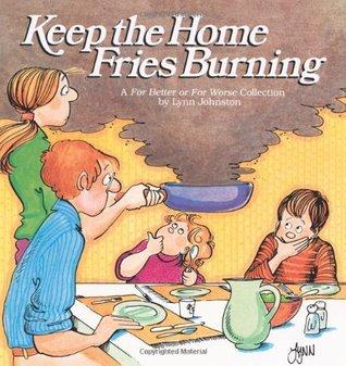 Mantenga las fritadas caseras quemando
