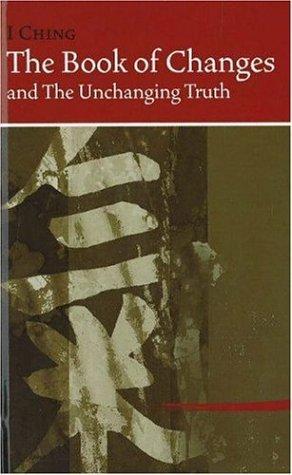 I Ching: El Libro de los Cambios y la Verdad Inmutable