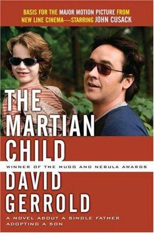 El niño marciano: una novela sobre un padre soltero adoptando un hijo