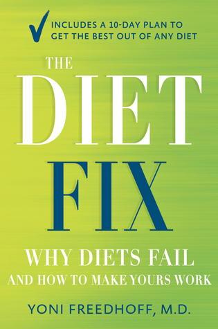 El arreglo de la dieta: ¿Por qué las dietas fracasan y cómo hacer el suyo trabajo