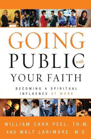 Haciendo público con su fe: Convertirse en una influencia espiritual en el trabajo