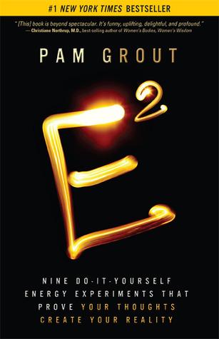 E-Squared: Nueve Experimentos de Energía Do-It-Yourself que demuestran que sus pensamientos crean su realidad