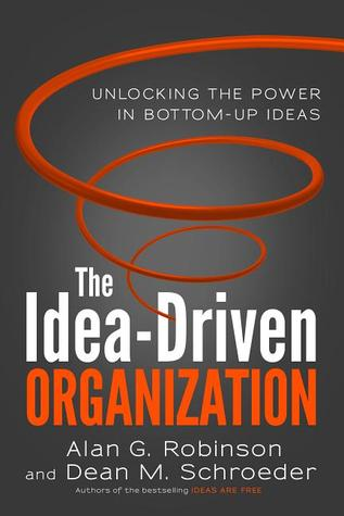 La Idea-Driven Organization: Desbloquear el poder en las ideas de abajo hacia arriba