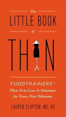 El pequeño libro del delgado: Foodtrainers Plan-it-to-Lose-It soluciones para cada dilema de la dieta