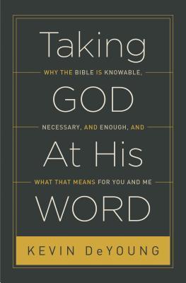 Tomando la palabra a Dios: ¿Por qué la Biblia es cognoscible, es necesario y suficiente, y lo que eso significa para usted y mí