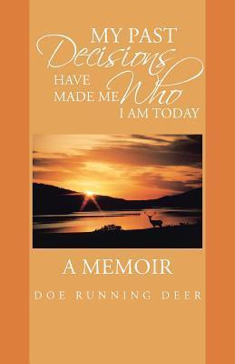 Mis decisiones pasadas me han hecho quien soy hoy: una memoria