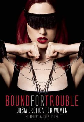 Bound for Trouble: BDSM Erotica Para Mujeres