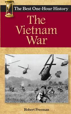 La guerra de Vietnam: la mejor historia de una hora