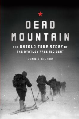 Montaña muerta: La historia verdadera no contada del incidente del paso de Dyatlov