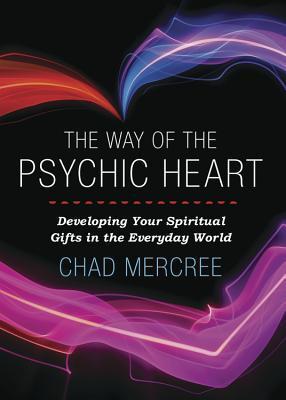 El Camino del Corazón Psíquico: Desarrollando Sus Dones Espirituales en el Mundo Diario