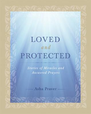 Amados y protegidos: Historias de milagros y oraciones contestadas