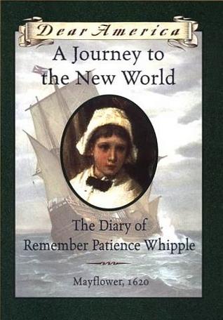 Un viaje al nuevo mundo: El diario de recordar la paciencia Whipple, Mayflower, 1620