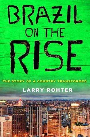 Brasil en ascenso: la historia de un país transformado