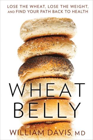 El vientre de trigo: perder el trigo, perder peso y encontrar su camino Volver a la salud