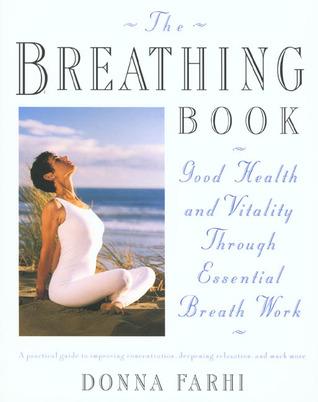 El libro de respiración: buena salud y vitalidad a través del trabajo esencial de la respiración