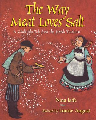 La manera en que la carne ama la sal: un cuento de Cenicienta de la tradición judía