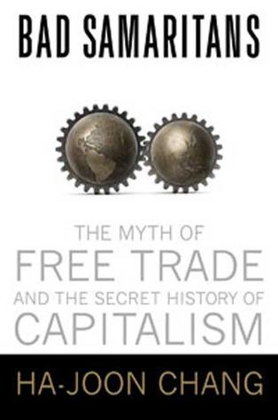 Bad Samaritans: El mito del libre comercio y la historia secreta del capitalismo