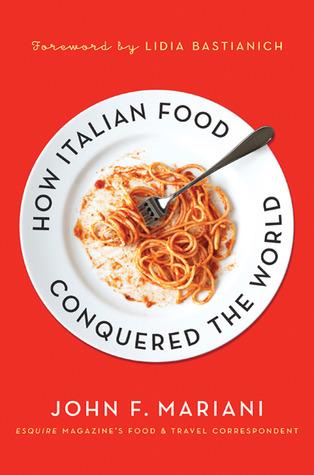 Cómo la comida italiana conquistó el mundo