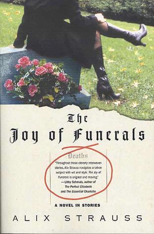 La alegría de los funerales: una novela en las historias