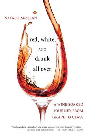 Rojo, blanco y borracho por todas partes: Un viaje empapado de vino de la uva al vidrio