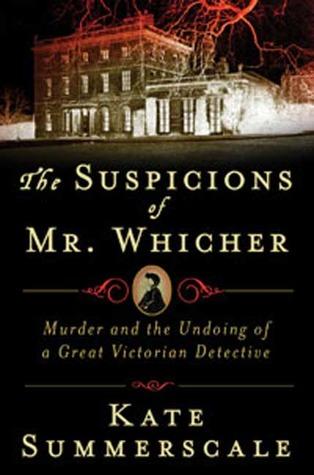 Las sospechas del Sr. Whicher: un asesinato impactante y el deshacer de un gran detective victoriano