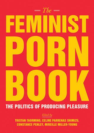 The Feminist Porn Book: La política de la producción de placer
