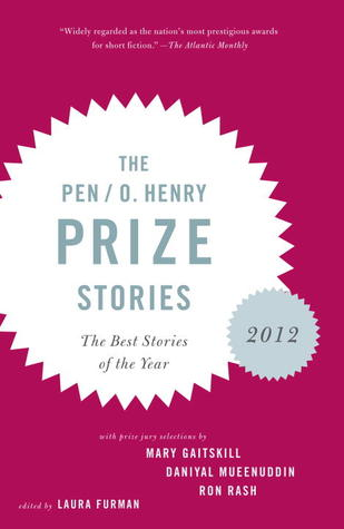 El PEN / O. Henry Prize Stories 2012: Incluyendo historias de John Berger, Wendell Berry, Anthony Doerr, Lauren Groff, Yi