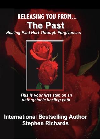 Liberándote del pasado: Sanando el pasado herido por el perdón
