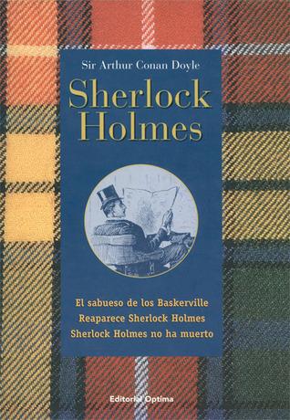 Sherlock Holmes: El sabueso de los Baskerville; Reaparece Sherlock Holmes; Sherlock Holmes no ha muerto