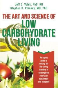 El Arte y la Ciencia de la Vida Baja en Carbohidratos: Una Guía Experta para Hacer de los Beneficios de Ahorro de Vida de la Restricción de Carbohidratos Sostenible y Agradable