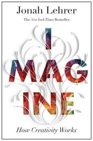 Imagina: Cómo funciona la creatividad
