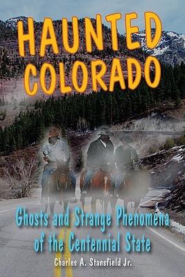 Haunted Colorado: Fantasmas y Fenómenos Extraños del Estado del Centenario