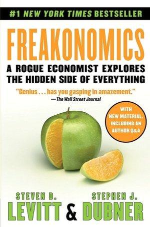 Freakonomics: Un economista granuja explora el lado oculto de Todo