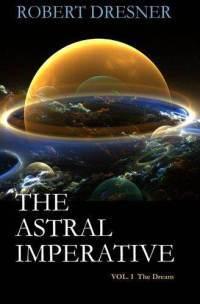 El Imperativo Astral: Vol. I: El Sueño