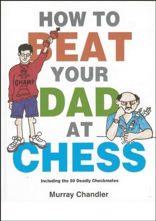 Cómo golpear a su papá en el ajedrez