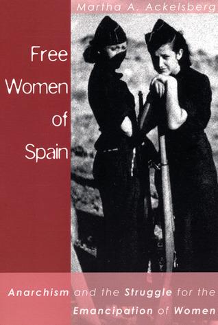 Mujeres libres de España: el anarquismo y la lucha por la emancipación de la mujer