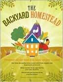 The Backyard Homestead: ¡Produce todo lo que necesitas en sólo un cuarto de acre!