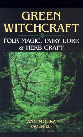 Brujería Verde: Folk magia, hada de Lore y Hierbas Craft