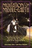 Meditaciones sobre la Tierra Media: Nueva Escritura sobre los Mundos de J. R. R. Tolkien por Orson Scott Card, Ursula K. Le Guin, Raymond E. Feist, Terry Pratchett, Charles de Lint, George R. R. Martin y más