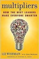 Multiplicadores: cómo los mejores líderes hacen a todos más inteligentes