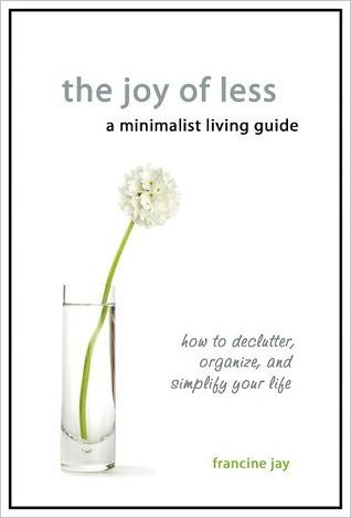 La Alegría de Menos, Una Guía de Vida Minimalista: Cómo Declutter, Organizar y Simplificar Su Vida