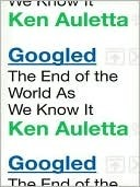 Googled: El fin del mundo como lo conocemos
