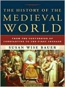La historia del mundo medieval: de la conversión de Constantino a la primera cruzada
