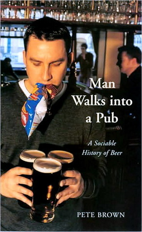 El hombre camina en un pub: una historia sociable de la cerveza