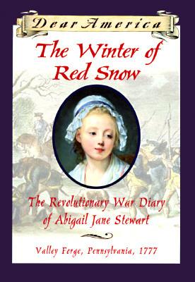 El invierno de la nieve roja: La guerra revolucionaria Diario de Abigail Jane Stewart, valle de la fragua, Pennsylvania, 1777