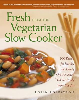 Fresco de la cocina lenta vegetariana: 200 recetas para comidas saludables y abundantes en un solo recipiente que están listas cuando estás