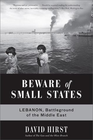 Cuidado con los pequeños Estados: Líbano, campo de batalla de Oriente Medio